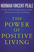The Power of Positive Living, Norman Vincent Peale