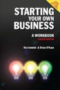 Starting Your Own Business: A Workbook 4th edition, Brian O'Kane, Ron Immink