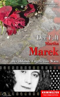 Der Fall Martha Marek, Christian Lunzer, Peter Hiess