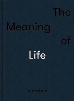 The Meaning of Life, The School of Life