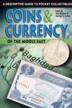 Coins & Currency of the Middle East, George S. Cuhaj, Tom Michael