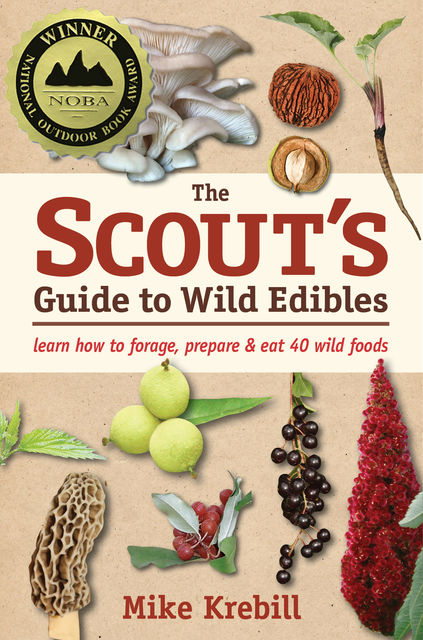The Scout's Guide to Wild Edibles, Mike Krebill