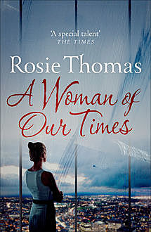 A Woman of Our Times, Rosie Thomas