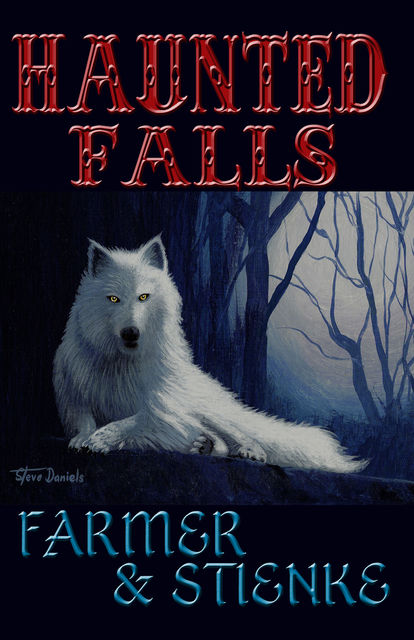 Haunted Falls, Buck Stienke, Ken Farmer