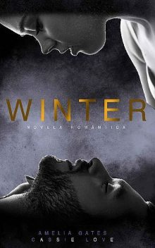 Winter, Amelia Gates, Cassie Love