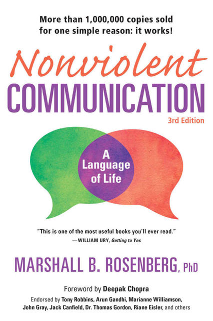 Nonviolent Communication: A Language of Life: Life-Changing Tools for Healthy Relationships (Nonviolent Communication Guides), Marshall B.Rosenberg