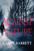 Against Nature, Casey Barrett