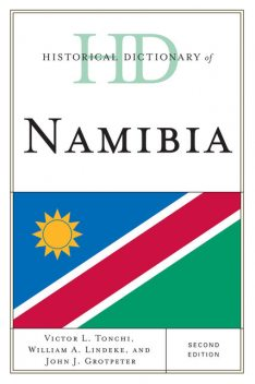 Historical Dictionary of Namibia, John J. Grotpeter, Victor L. Tonchi, William A. Lindeke