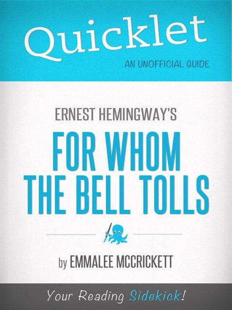Quicklet on Ernest Hemingway's For Whom the Bell Tolls (CliffsNotes-like Summary, Analysis, and Commentary), EmmaLee McCrickett