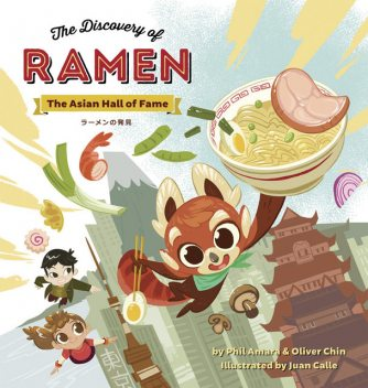 The Discovery of Ramen, Oliver Chin, Phil Amara