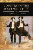 Country of the Bad Wolfes, James Carlos Blake
