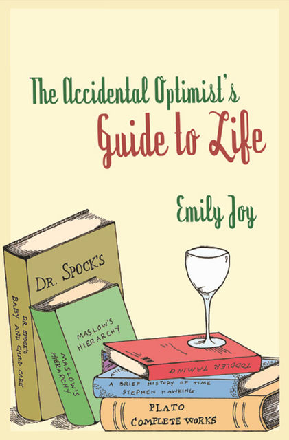 The Accidental Optimist, Emily Joy
