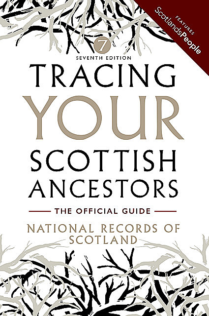 Tracing Your Scottish Ancestors, National Archives