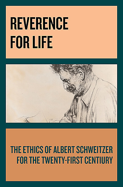 Reverence for Life, Albert Schweitzer
