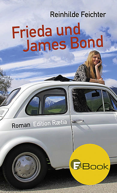 Frieda und James Bond, Reinhilde Feichter