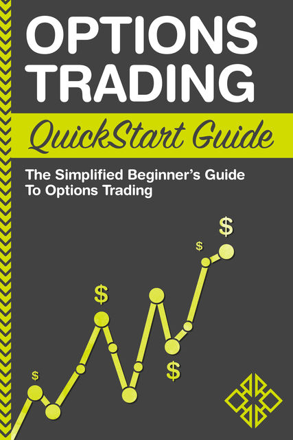 Options Trading QuickStart Guide, ClydeBank Finance