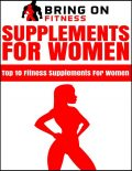 Supplements for Women: Top 10 Fitness Supplements for Women, Bring On Fitness