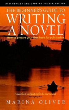 Beginner's Guide to Writing a Novel : How to Prepare Your First Book for Publication, Marina, oliver