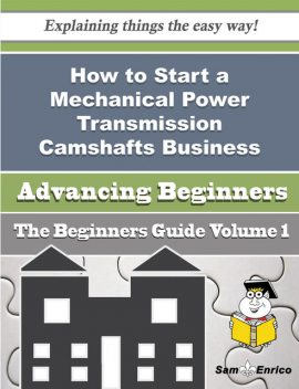 How to Start a Mechanical Power Transmission Camshafts Business (Beginners Guide), Eugena Correia