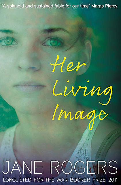 Her Living Image, Jane Rogers