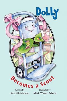 Dolly Becomes A Scout, Kay Whitehouse