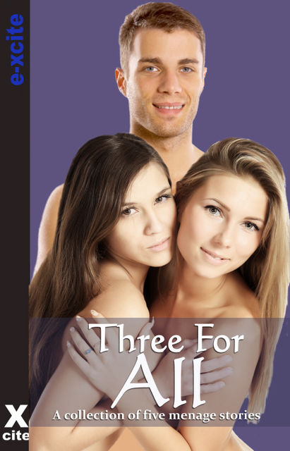 Three for All, Elizabeth Coldwell, Alcamia Payne, Kay Jaybee, Darla White, Emma Richardson