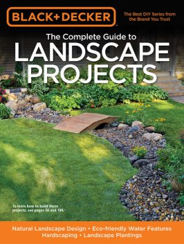 Black & Decker The Complete Guide to Landscape Projects, Kristen Hampshire