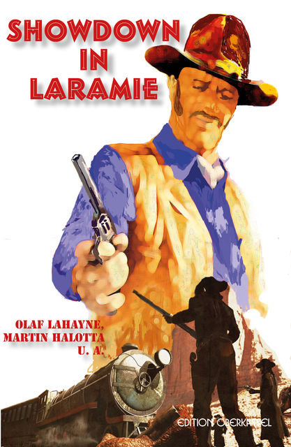 Showdown in Laramie, Martin Halotta, Olaf Lahayne