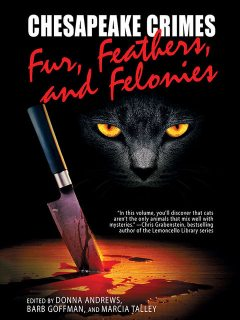 Chesapeake Crimes: Fur, Feathers, and Felonies, Marcia Talley, Donna Andrews, Barb Goffman
