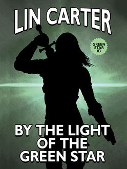 By the Light of the Green Star, Lin Carter