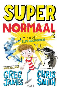 Super Normaal en de superschurken, Chris Smith, Greg James