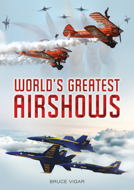 World's Greatest Airshows, Bruce Vigar