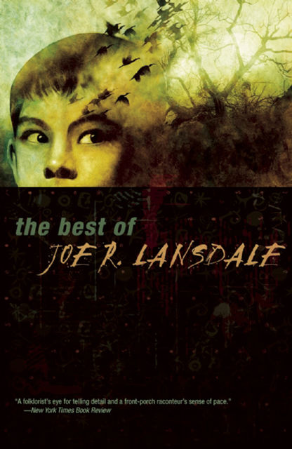 The Best of Joe R. Lansdale, Joe Lansdale