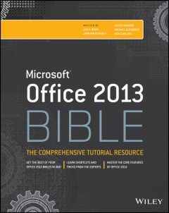 Office 2013 Bible, Faithe Wempen, John Walkenbach, Michael Alexander, Richard Kusleika, Lisa A.Bucki