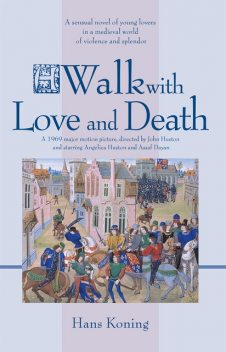 A Walk with Love and Death, Hans Koning