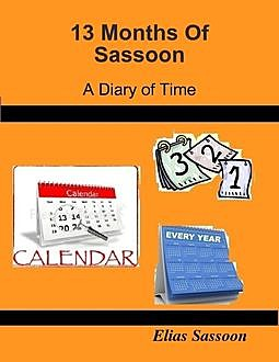 13 Months of Sassoon: A Diary of Time, Elias Sassoon