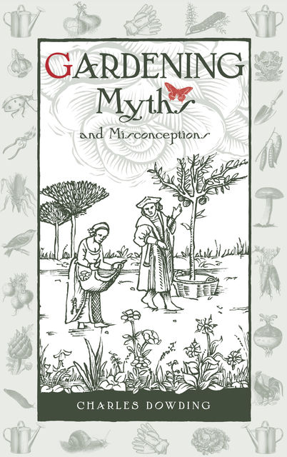 Gardening Myths and Misconceptions, Charles Dowding