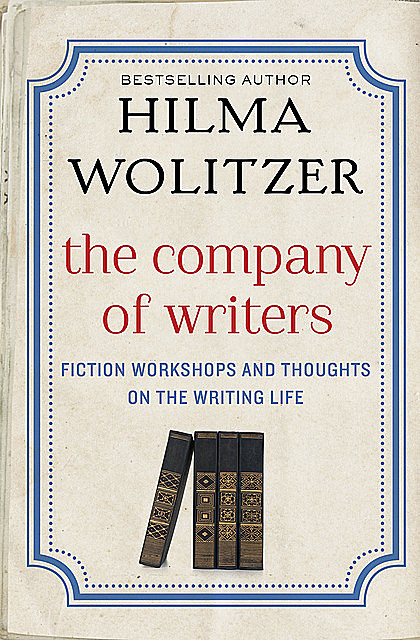 The Company of Writers, Hilma Wolitzer