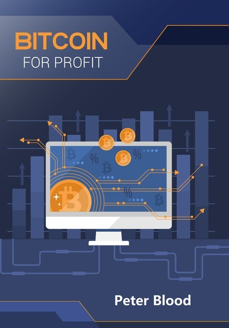 Bitcoin For Profit, Peter Blood
