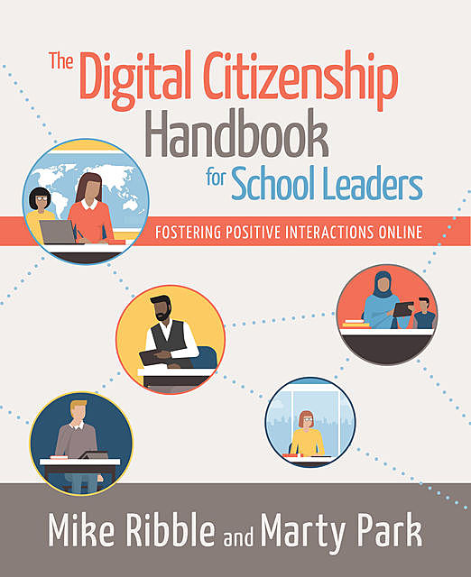 The Digital Citizenship Handbook for School Leaders, Mike Ribble, Marty Park