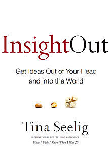 Insight Out, Tina Seelig