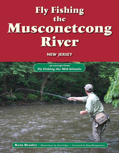 Fly Fishing the Musconetcong River, New Jersey, Beau Beasley