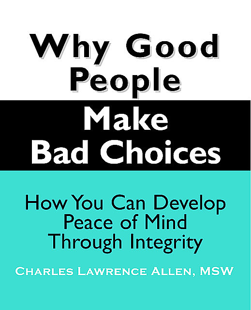 Why Good People Make Bad Choices, Charles L.Allen