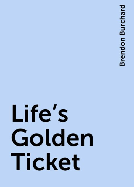 Life's Golden Ticket, Brendon Burchard
