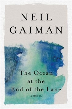The Ocean at the End of the Lane, Neil Gaiman