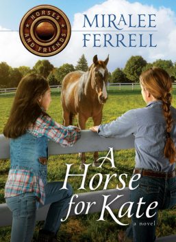A Horse for Kate, Miralee Ferrell