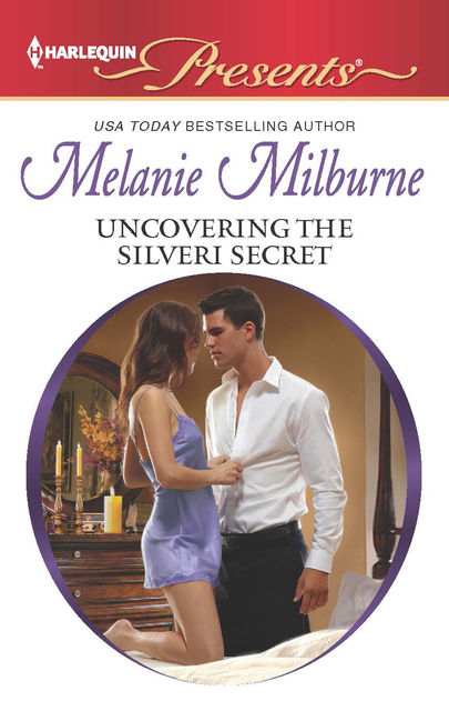 Uncovering the Silveri Secret, MELANIE MILBURNE