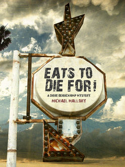 Eats to Die For, Michael Mallory