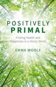Positively Primal, Emma Woolf