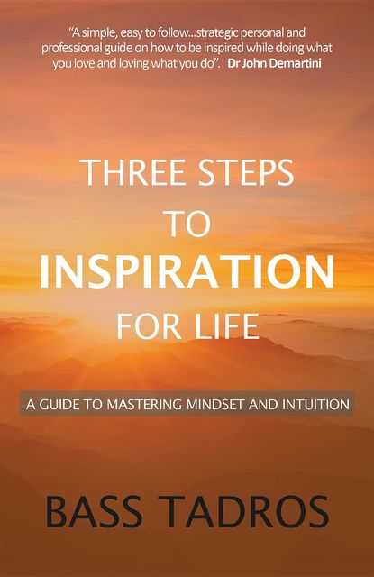 Three Steps to Inspiration for Life, Bass Tadros